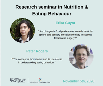 vignette_Nutrition & Eating Behaviour : Research Seminar - November 5th, 2020 (P. Rogers & E. Guyot)