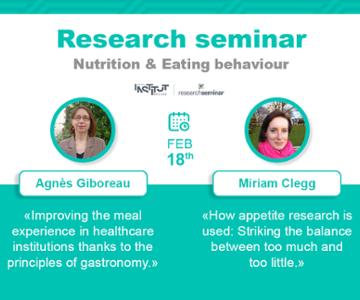 vignette_Nutrition & Eating behaviour : Research Seminar - february 18th, 2021 (A. Giboreau, M. Clegg)